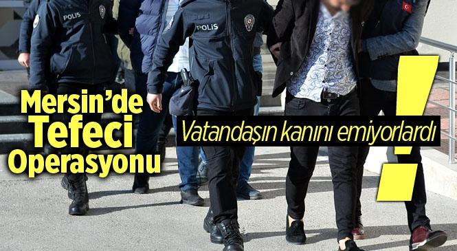 Mersin'de Tefeci Operasyonunda 2 Kişi Tutuklandı