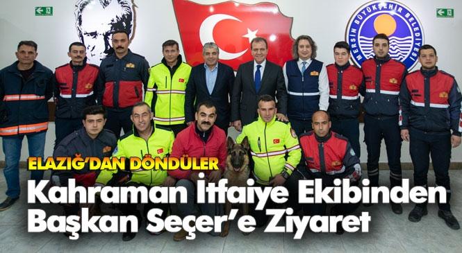 Elazığ'da Başarılı Bir Arama Kurtarma Çalışması Yürüten Mersin Büyükşehir İtfaiyesinin Kahraman Ekibinden Başkan Seçer'e Ziyaret