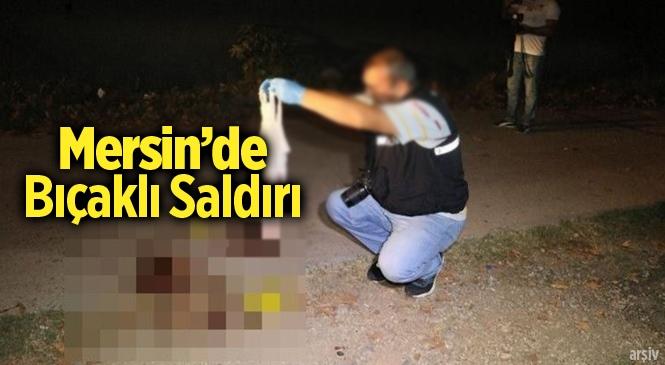 Mersin Tarsus'ta Bıçaklı Kavga