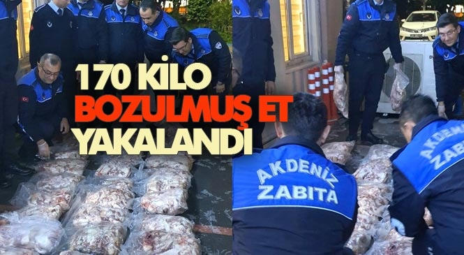 Mersin Akdeniz Belediyesine Bağlı Zabıta Ekipleri, 170 Kilogram Bozulmuş Et Ele Geçirdi