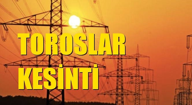 Toroslar Elektrik Kesintisi 13 Şubat Perşembe