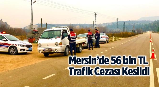 Mersin'de 121 Sürücüye 56 Bin 876 TL Ceza Kesildi