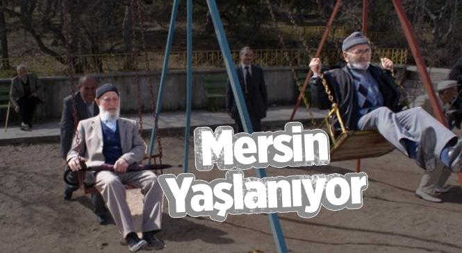 Mersin'deki Yaşlı Nüfus Hızla Artıyor