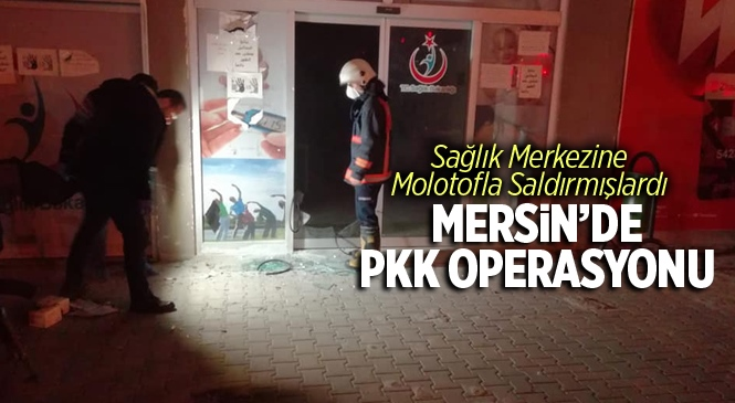 Mersin Tarsus'ta PKK Operasyonu