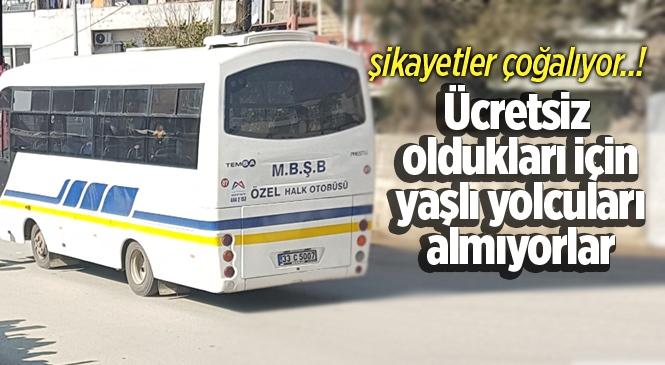 Mersin'de Bazı Sürücüler 65 Yaş Üstü Vatandaşları Otobüslere Almıyorlar