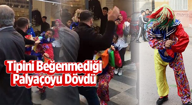 Mersin'de Bir Kişi Tipini Beğenmediği Palyaçoyu Sokak Ortasında Dövdü