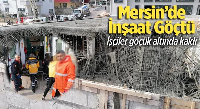 Mersin Silifke'de İnşaat Çöktü 3 İşçi Yaralı