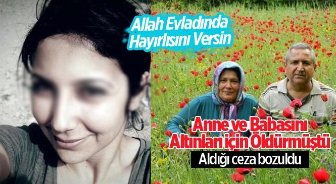 Anne-Babasını Altınlar İçin Öldüren Hemşire Seher Dadak'ın Adlığı Ceza Bozuldu