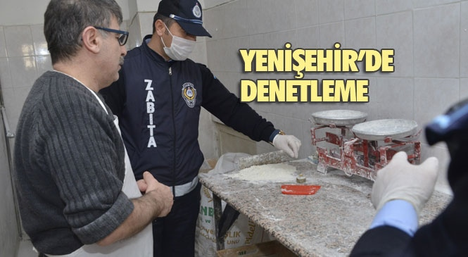 Mersin Yenişehir'de Faaliyet Gösteren Fırınlar Zabıta Tarafından Denetlendi