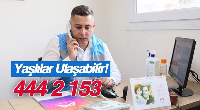 """Mersin Büyükşehir Belediyesi Yaş Almış Kimsesizlere Bir Telefon Kadar Yakın! Mersin'de """"Evde Kal!"""" Çağrısına Uyan Yaş Almışlara Belediyeden Destek"""