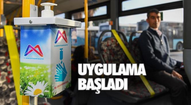 Mersin'de El Dezenfektanı Konulan Otobüslerde, Sosyal Mesafeyi Korumak İçin Yolcular Artık Yan Yana Oturmayacak
