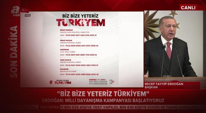 """Cumhurbaşkanı Erdoğan'dan """"Biz Bize Yeteriz"""" Yardımlaşma Kampanyasını Duyurdu: """"Şuana Kadar 11 Milyon Dolar Bağış Yapıldı"""""""