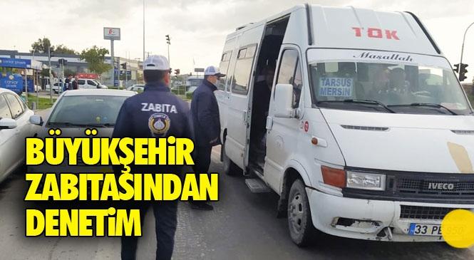 Mersin Büyükşehir Zabıtası'ndan Tarsus'ta Toplu Taşıma Araçlarına Denetim! Ekipler, Seyrek Oturma Düzeni Konusunda Denetimlerde Bulundu