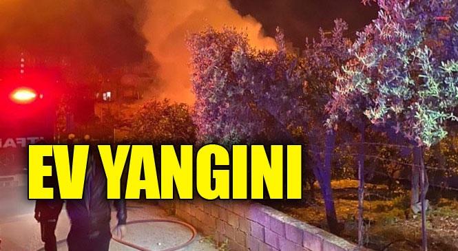 Mersin Yenişehir Menteş Mahallesindeki Bir Evde Akşam Saatlerinde Yangın Çıktı