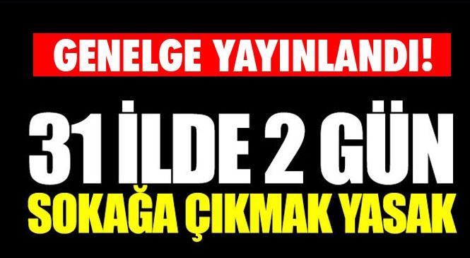 Detaylar Belli Oldu İşte Sokağa Çıkma Yasağı Genelgesi!  Sokağa Çıkma Yasağı Mersin ve Adana'da Var Mı? Mersin, Adana, Hatay, Antalya, Gaziantep, Konya'nın da Bulunduğu 31 İlde Yasak!