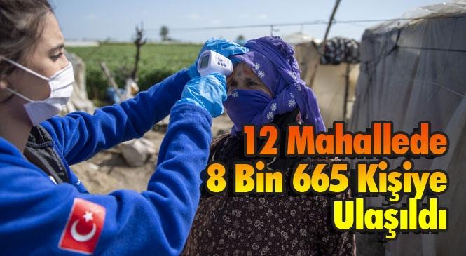 Mersin'de Mevsimlik Tarım İşçileri İçin Başlatlan Çalışmada Ekipler, 12 Mahallede 8 Bin 665 Kişiye Ulaştı