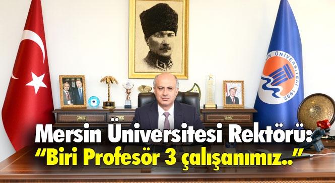 """Mersin Üniversitesi Rektörü Çamsarı Akşam Saatlerinde Yaptığı Açıklamada """"Biri Profesör 3 Çalışanımız Covid Pozitif Olarak İzlenmekte"""" Bilgisini Paylaştı"""