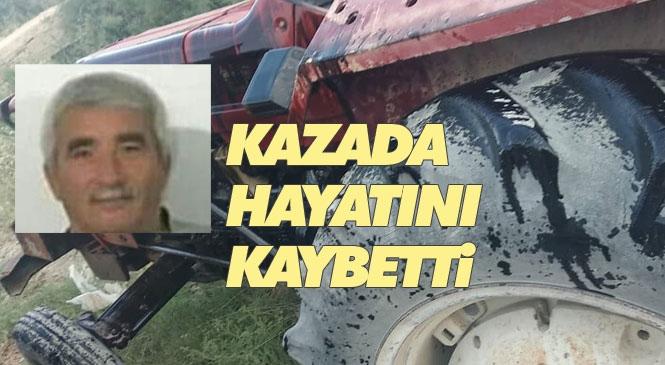 Mersin'in Mut İlçesi Palantepe Mahallesi Sanayi Sitesi Civarında Meydana Gelen Traktör Kazasında 1 Kişi Hayatını Kaybetti.