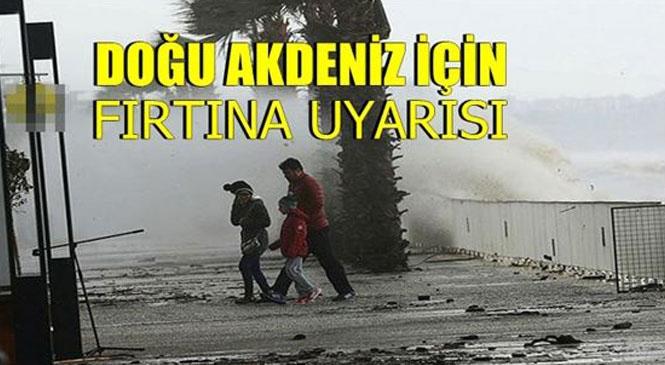 Dikkat Fırtına Uyarısı! Meteorolojiden Doğu Akdeniz İçin Fırtına Uyarısı