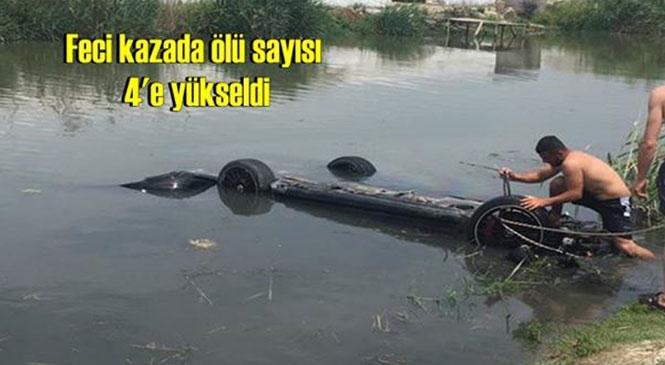 Mersin Tarsus'ta 3 Kişinin Öldüğü Otomobilin Dereye Uçmasıyla Meydana Gelen Kazada Ölü Sayısı 4'e Yükseldi