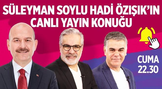 İçişleri Bakanı Süleyman Soylu, Hadi Özışık'ın Youtube Kanalında Canlı Yayın Konuğu Oldu