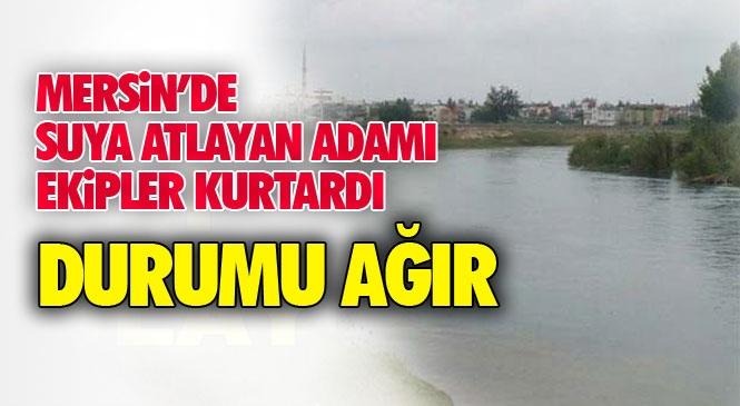 Mersin Tarsus'ta Berdan Nehrine Atlayan Adam 1 Km Uzakta Bulundu