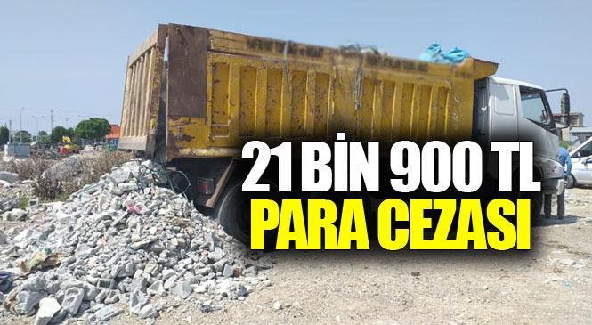 Mersin Büyükşehir Zabıtası'ndan Gelişigüzel Hafriyat Dökümüne Ceza