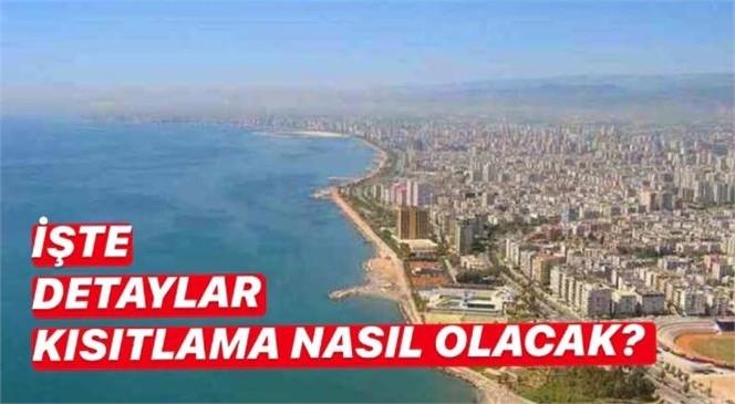 Hafta Sonu Mersin'de Sokağa Çıkma Kısıtlaması! Hafta Sonu Yapılacak Sınav Nedeniyle Uygulanacak Kısıtlamanın Detayları Belli Oldu
