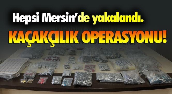 Mersin'de Suriye Uyruklu Şahısın Dükkanına Kaçakçılık Operasyonu