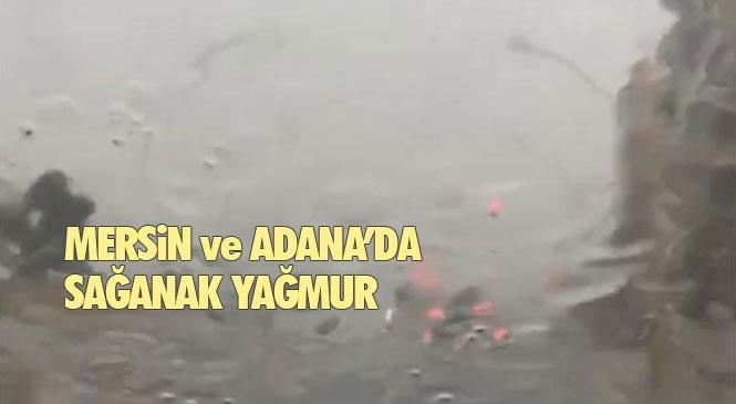 Mersin - Tarsus - Adana Bölgesinde Sağanak Yağış Etkili Oldu