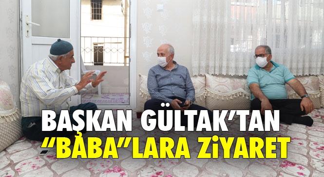 """Akdeniz Belediye Başkanı Gültak; """"Baba""""Ları Ziyaret Etti"""