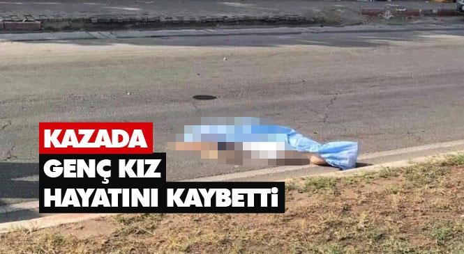 Mersin Erdemli'de Otomobilin Çarptığı Market Çalışanı Ayşegül Bazna İsimli Genç Kız Hayatını Kaybetti