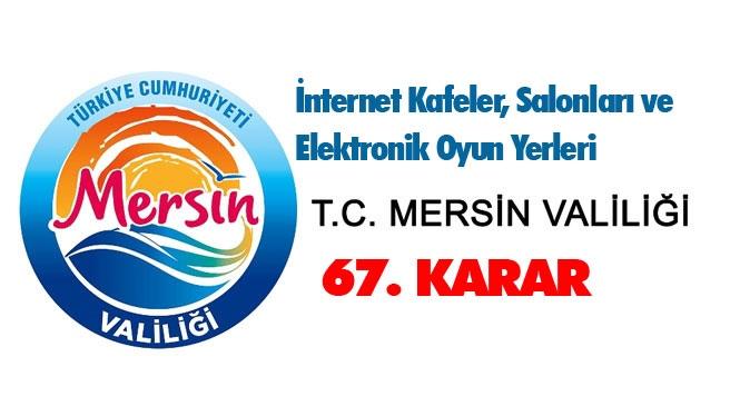 Mersin'de İnternet Kafeler, Salonları ve Elektronik Oyun Yerleri İçin Karar! Mersin İl Umumi Hıfzıssıhha Kurulu 67. Kararı