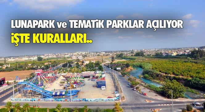 6 Temmuz Günü Yeniden Faaliyete Başlayacak Olan Lunapark ve Tematik Parkların Açılması ve Uyulması Gereken Kurallara İlişkin Karar