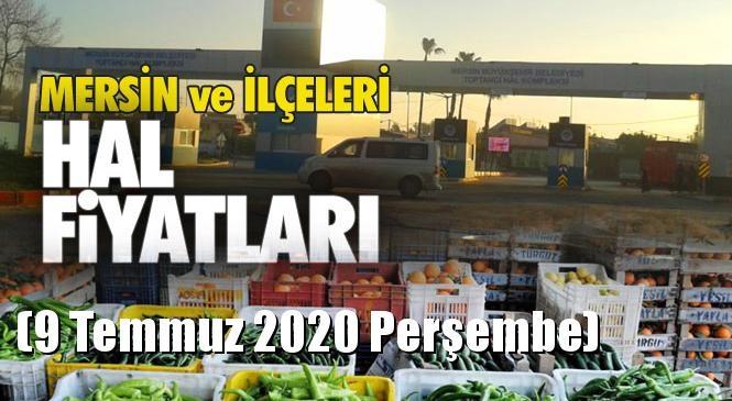 Mersin Hal Müdürlüğü Fiyat Listesi (9 Temmuz 2020 Perşembe)! Mersin Hal Yaş Sebze ve Meyve Hal Fiyatları