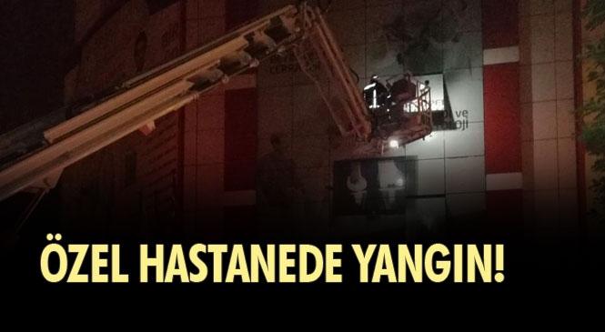 Mersin'in Tarsus İlçesinde Akşam Saatlerinde Özel Bir Hastanede Çıkan Yangın Maddi Hasara Yol Açtı