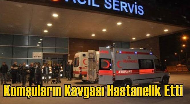 Mersin Tarsus'ta Komşuların Kavgası Hastanelik Etti