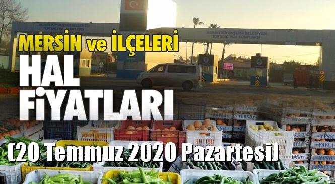 Mersin Hal Müdürlüğü Fiyat Listesi (20 Temmuz 2020 Pazartesi)! Mersin Hal Yaş Sebze ve Meyve Hal Fiyatları