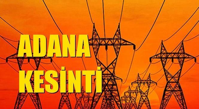 Adana Elektrik Kesintisi 23 Temmuz Perşembe