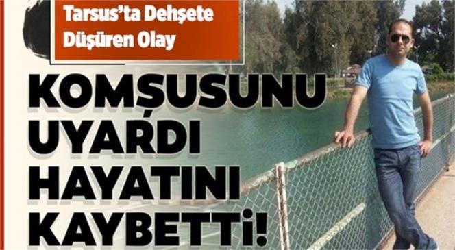 Mersin Tarsus'ta Komşusunun Attığı Yumrukla Beyin Kanaması Geçiren Fatih Dikili İsimli Adam Hayatını Kaybetti