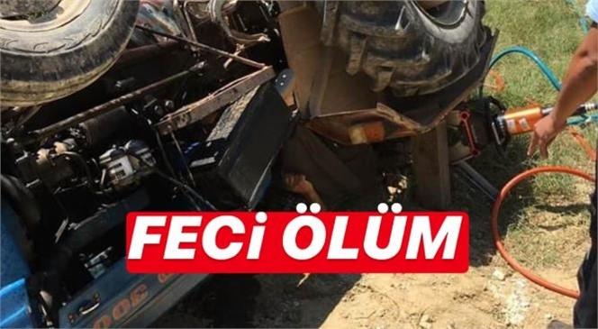 Mersin'in Tarsus İlçesinde Meydana Gelen Kazada Sürücü Traktörün Altında Kalarak Hayatını Kaybetti