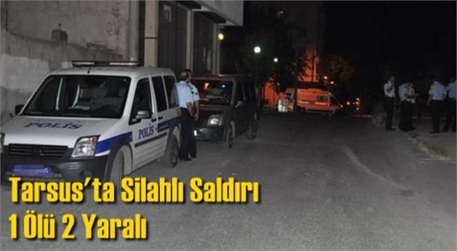 Mersin Tarsus'ta Meydana Gelen Silahlı Saldırıda 1 Kişi Hayatını Kaybederken 2 Kişi de Yaralandı: Olayda Gökhan Neşet (28) Hayatını Kaybetti
