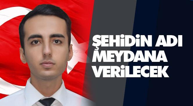 Uçak Kazasında Şehit Olan Polis Memuru Burak Derya'nın Adı Memleketi Anamur'da Saat Kulesi Meydanında Yaşatılacak