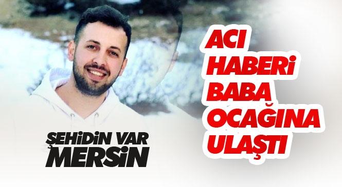 Mersinli Şehit Piyade Sözleşmeli Er Mesut Yıldırım'ın Cenaze Programı Belli Oldu