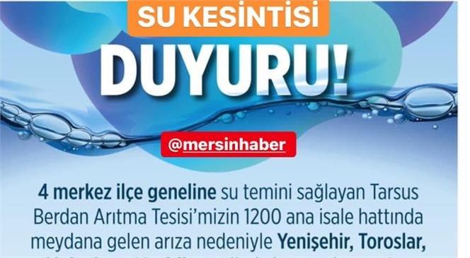 Su Kesintisi! Mersin Merkez 4 İlçede Arızaya Bağlı Su Kesintisi Duyurusu Yapıldı
