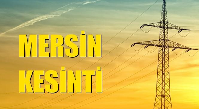 Mersin Elektrik Kesintisi 29 Eylül Salı
