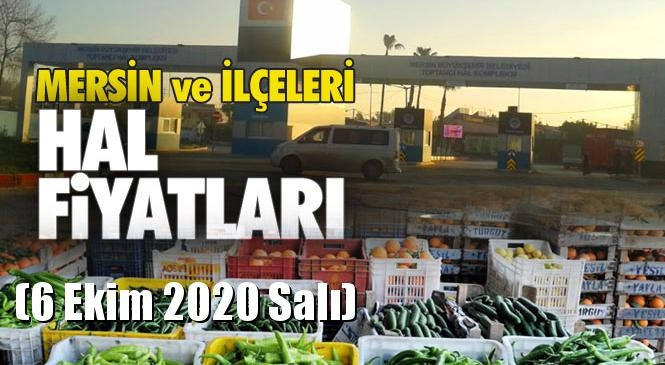 Mersin Hal Müdürlüğü Fiyat Listesi (6 Ekim 2020 Salı)! Mersin Hal Yaş Sebze ve Meyve Hal Fiyatları