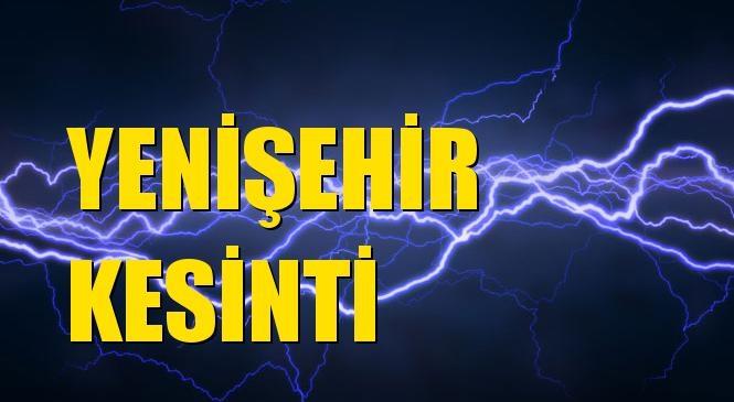 Yenişehir Elektrik Kesintisi 15 Ekim Perşembe