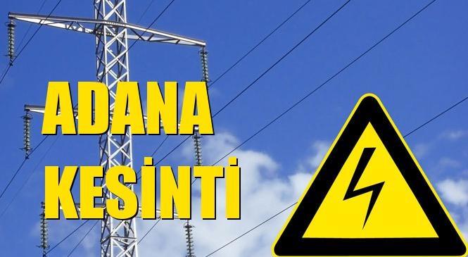 Adana Elektrik Kesintisi 15 Ekim Perşembe