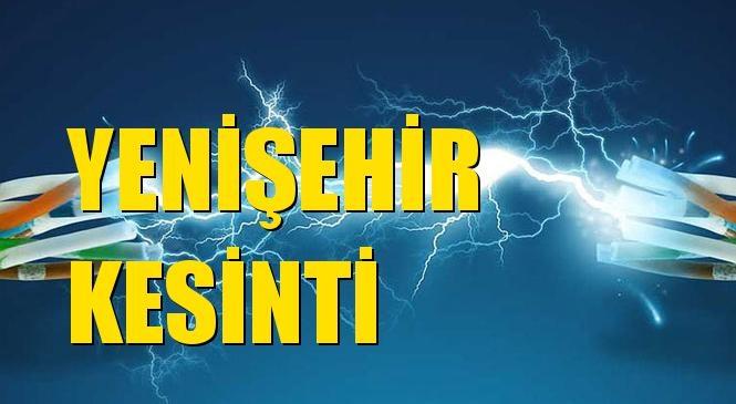 Yenişehir Elektrik Kesintisi 26 Ekim Pazartesi